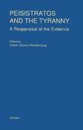 PEISISTRATOS AND THE TYRANNY A Reappraisal of the Evidence: Sancisi-Weerdenburg, Heleen