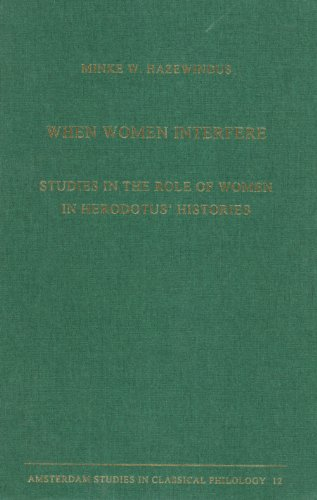 9789050634496: When Women Interfere: Studies in the Role of Women in Herodotus' Histories (Amsterdam Studies in Classical Philology)