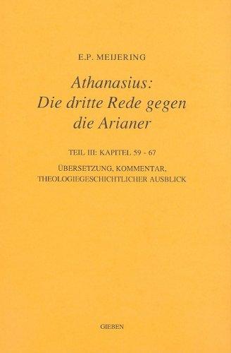 Athanasius: Die dritte Rede gegen die Arianer. Teil III: Kapitel 59 - 67.: Meijering, E.P.