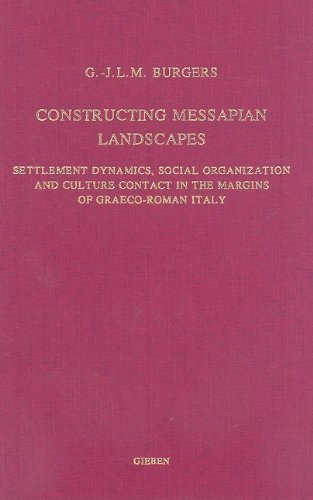 Constructing Messapian Landscapes: Settlement Dynamics, Social Organization and Culture Contact in ...