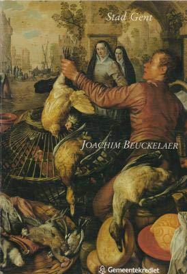 Joachim Beuckelaer. Het markt- en keukenstuk in: Verbraeken, Paul: