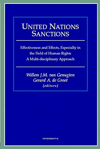 9789050950664: United Nations Sanctions: Effectiveness and Effects, Especially in the Field of Human Rights. A Multi-disciplinary Approach