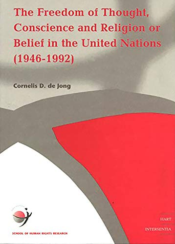 9789050951371: Freedom of Thought, Conscience and Religion or Belief in the United Nations (School of Human Rights Research)