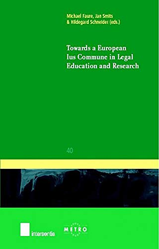 9789050952507: Towards a European Ius Commune in Legal Education and Research (Ius Commune Europaeum)