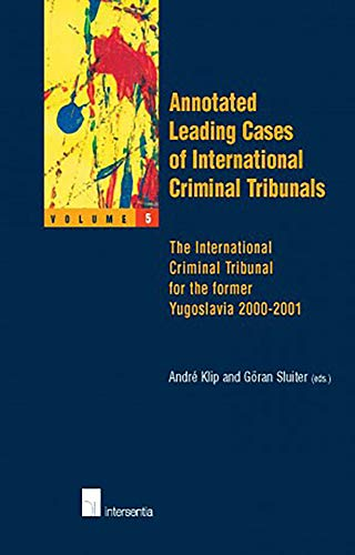 9789050952590: Annotated Leading Cases of International Criminal Tribunals - Volume 05: The International Criminal Tribunal for the Former Yugoslavia 2000-2001