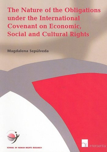 9789050952606: Nature of the Obligations under the International Covenant on Economic, Social and Cultural Rights (School of Human Rights Research) (v. 18)