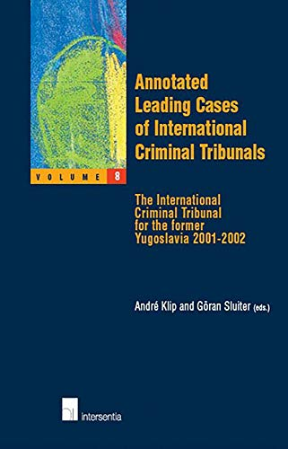 Annotated Leading Cases of International Criminal Tribunals - Volume 08: The International Criminal...