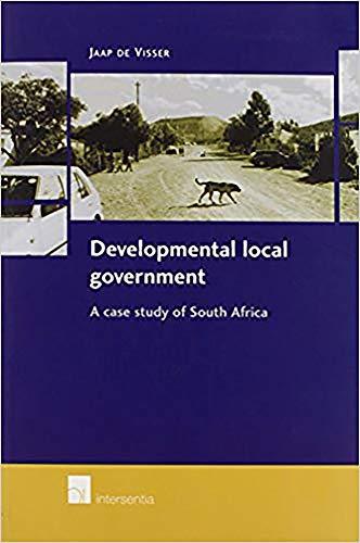 Developmental local government : a case study of South Africa.: Visser, Jaap de.