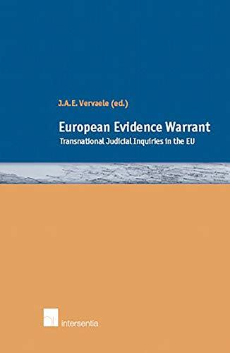European Evidence Warrant: Transnational Judicial Inquiries in the EU.: Vervaele, John