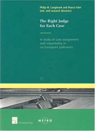 9789050956505: The Right Judge for Each Case: A Study of Case Assignment and Impartiality in Six European Judiciaries (Ius Commune: European and Comparative Law Series)