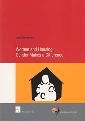 Women and Housing: Gender Makes a Difference (School of Human Rights Research): Westendorp, I.