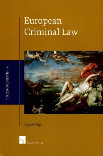 European Criminal Law : an Integrative Approach.: Klip, André H.