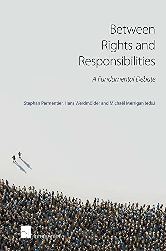 9789050958868: Between Rights and Responsibilities: A Fundamental Debate