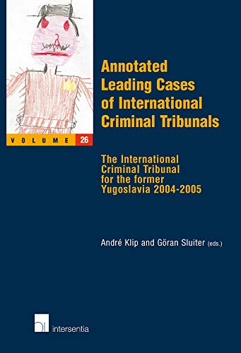 Annotated Leading Cases of International Criminal Tribunals - Volume 26: The International Criminal...