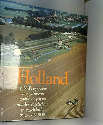 Holland a Bird's Eye View: Koten, Dick Van