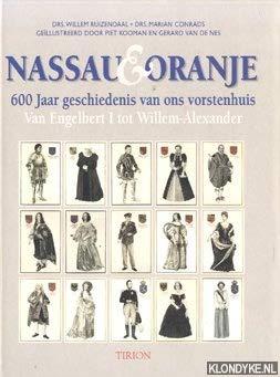Nassau & Oranje: 600 jaar geschiedenis van: Ruizendaal, Willem