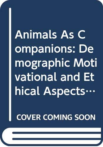 9789051701012: Animals As Companions: Demographic Motivational and Ethical Aspects of Companion Animal Ownership