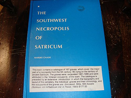 The Southwest Necropolis of Satricum :Excavations 1981-1986 (Scrinium IV, Satricum II) - Gnade, Marijke ;