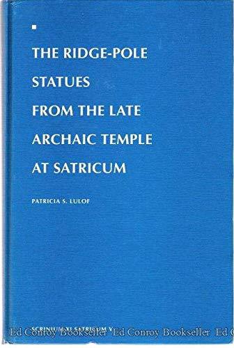 9789051703559: Ridge-Poles Statues from the Late Archaic Temple at Satricum (Scrinium Xi, Satricum V)