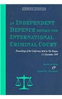 An independent defence before the international criminal court. Proceedings of the conference held at The Hague, 1-2 November 1999. - Bevers, J.A.C. [et al].
