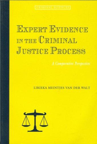 Expert evidence in the criminal justice process : a comparative perspective. - Meintjes-van der Walt, Lirieka.