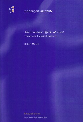 The Economic Effects Of Trust: Theory And Empirical Evidence (Research Series): Mosch, Robert