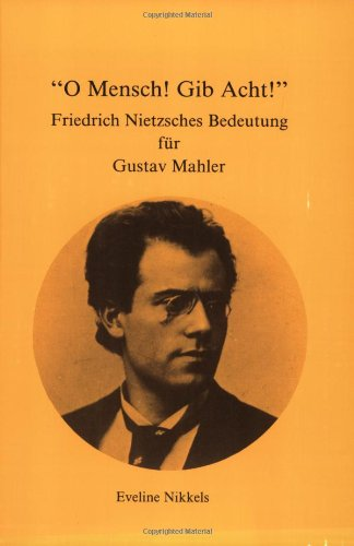 9789051830095: O Mensch! Gib Acht!: Friedrich Nietzsches Bedeutung Für Gustav Mahler