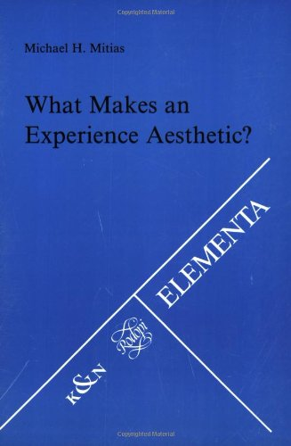 What Makes an Experience Aesthetic?: Mitias, Michael H.