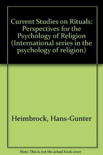 9789051831788: Current Studies on Rituals: Perspectives for the Psychology of Religion (International Series in the Psychology of Religion, Vol 2)