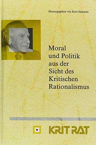 9789051832037: Moral Und Politik Aus Der Sicht Des Kritischen Rationalismus (Schriftenreihe Zur Philosophie Karl R. Poppers Und Des Kritischen Rationalismus/Series of Karl R. Popper and Critical Rationalism)