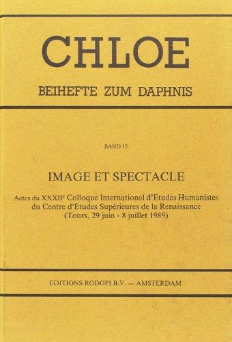 Image et spectacle: Actes du XXXIIe Colloque International d Etudes Humanistes du Centre d Etudes ...