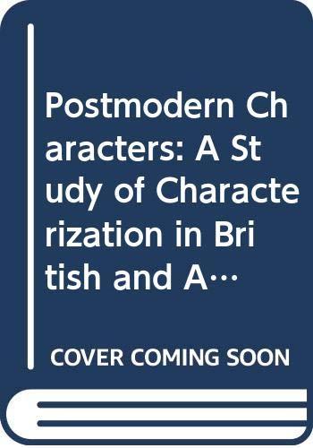9789051832693: Postmodern Characters: A Study of Characterization in British and American Postmodern Fiction (Postmodern Studies)