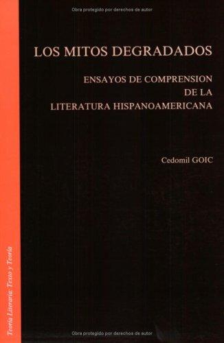 9789051833232: Los Mitos Degradados: Ensayos De Comorension De LA Literatura Hispanoamericana
