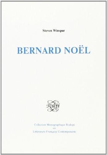 9789051833287: Bernard Noel.(Collection Monographique Rodopi en Litterature Francaise Contemporaine 13) (Collection Monographique Rodopi En Littérature Française Contemporaine) (French Edition)