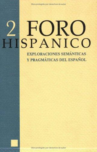 9789051833393: Exploraciones Semanticas Y Pragmaticas Del Espanol (Foro Hispánico)