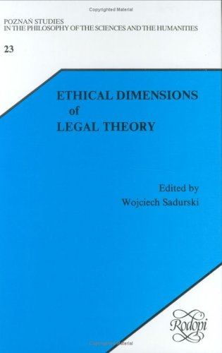Ethical Dimensions of Legal Theory (Poznan Studies in the Philosophy of the Sciences and the ...