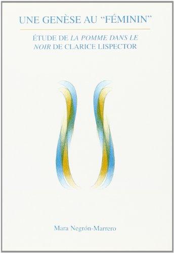 9789051833720: Une genèse au 'féminin'. Étude de la pomme dans le noir de Clarice Lispector(Interactions) (French Edition)