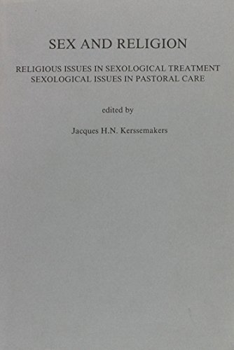 Sex and Religion: Religious Issues in Sexological Treatment, Sexological Issues in Pastoral Care. ...