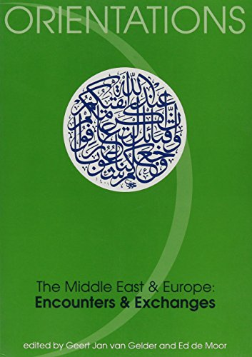 9789051833973: The Middle East And Europe: Encounters And Exchanges.(Orientations 1)
