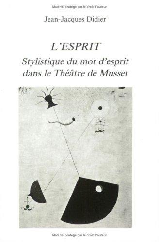 9789051834314: L'esprit. Stylistique Du Mot D'esprit Dans Le Theatre De Musset.(Faux Titre 62) (French Edition)