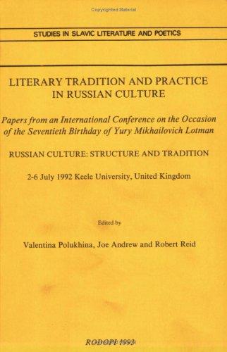 Literary Tradition and Practice in Russian Culture: Polukhina, Valentina; Andrew, Joe; Reid, Robert...
