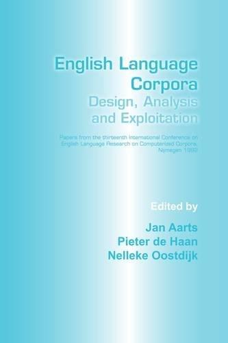 9789051835175: English Language Corpora: Design, Analysis and Exploitation. (LANGUAGE AND COMPUTERS)