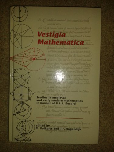 Vestigia Mathematica: Studies in Medieval and Early