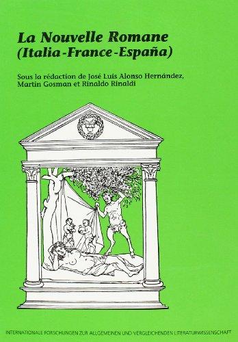 9789051835397: La Nouvelle Romane (italia - France - EspaNa)(Internationale Forschungen zur Allgemeinen und Vergleichenden Literaturwissenschaft 3) (French and English Edition)