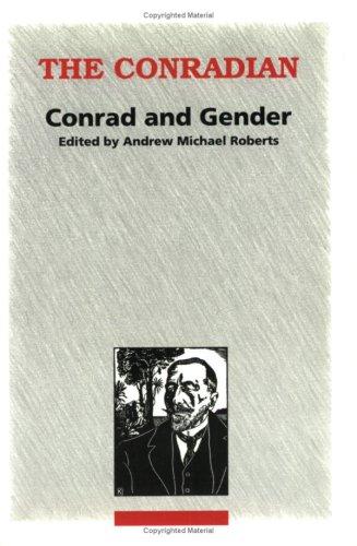 9789051835410: Conrad And Gender.(Conradian ) (The Conradian)