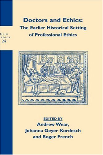 Doctors and Ethics: The Historical Setting of Professional Ethics (Hardback)