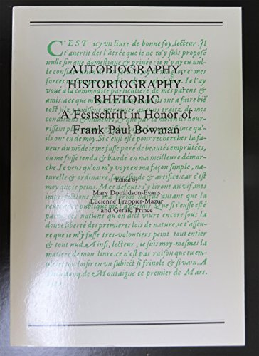9789051835762: Autobiography, Historiography, Rhetoric.A Festschrift in Honor of Frank Paul Bowman by his Colleagues, Friends and Former Students. (Faux Titre 87)