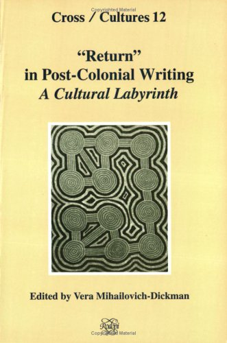 Return in Post-Colonial Writing: A Cultural Labyrinth (Paperback)