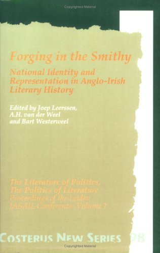 9789051837513: Forging in the Smithy: Volume 1: National Identity and Representation in Anglo-Irish Literary History: Proceedings of the 1991 Leiden IASAIL ... Literary History v. 1 (Costerus New Series)