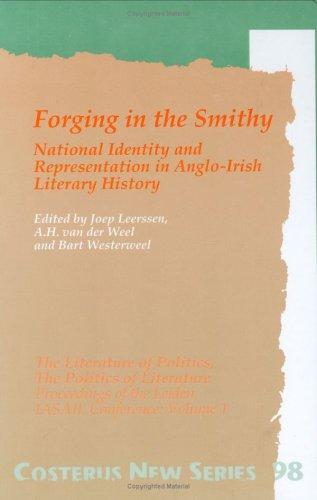 9789051837599: Forging in the Smithy: Forging in the Smithy - National Identity and Pepresentation in Anglo-Irish Literary History Volume 1: National Identity and ... Literary History (Costerus New Series)